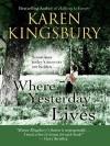 Where Yesterday Lives - Karen Kingsbury