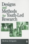 Designs And Methods For Youth Led Research - Melvin Delgado