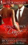 Seduction's Dance (McKingley Series) - Aliyah Burke, McKenna Jeffries