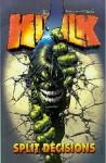 The Incredible Hulk, Vol. 6: Split Decisions - Bruce Jones