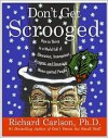 Don't Get Scrooged - Richard Carlson