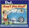 Dad, Aren't You Glad? - Lynn Plourde, Amy Wummer