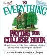 The Everything Paying For College Book: Grants, Loans, Scholarships, And Financial Aid -- All You Need To Fund Higher Education - Nathan Robert Brown