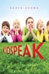 Kidspeak - Karen Brown