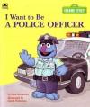 I Want to Be a Police Officer - Liza Alexander, David Prebenna