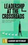 Leadership at the Crossroads: Volume 1, Leadership and Psychology - Crystal L. Hoyt, George R. Goethals, Donelson R. Forsyth