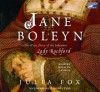 Jane Boleyn: The True Story Of The Infamous Lady Rochford - Julia Fox, Rosalyn Landor