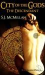 The Descendant (City of the Gods, #1) - S.J. McMillan