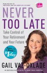 Never Too Late: Take Control of Your Retirement and Your Future (Import) - Gail Vaz-Oxlade