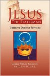 Jesus the Statesman - George Wesley Buchanan
