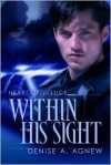 Within His Sight - Denise A. Agnew