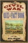 The Civil War Quiz & Fact Book - Rod Gragg