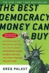 UC_The Best Democracy Money Can Buy - Greg Palast