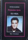 Prywatne życie Elvisa - Peter Haining