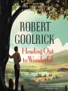 Heading Out to Wonderful - Robert Goolrick, Norman Dietz