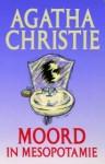Moord in Mesopotamie - Agatha Christie