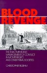Blood Revenge: The Enactment and Management of Conflict in Montenegro and Other Tribal Societies - Christopher Boehm