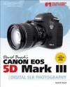 David Busch's Canon EOS 5D Mark III Guide to Digital SLR Photography (David Busch's Digital Photography Guides) - David D. Busch
