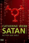 Satan Retter Der Welt - Catherine Webb