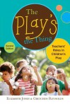 The Play's the Thing: Teachers' Roles in Children's Play (Early Childhood Education (Teacher's College Pr)) - Elizabeth Jones, Gretchen Reynolds