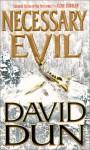 Necessary Evil - David Dun