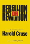 Rebellion or Revolution? - Harold Cruse, Cedric Johnson