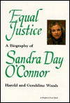 Equal Justice: A Biography of Sandra Day O'Connor - Harold Woods, Geraldine Woods