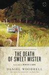 The Death of Sweet Mister: A Novel - Daniel Woodrell, Dennis Lehane