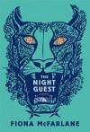 The Night Guest: A Novel - Fiona McFarlane