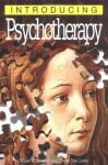 Introducing Psychotherapy - Nigel C. Benson, Borin Van Loon, Richard Appignanesi