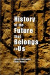 History of the Future that Belongs to Us - Joherdi Hernandez