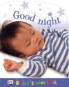 Baby's World Shaped Board: Good Night (Baby's World Shaped Board Books) - Anne Millard