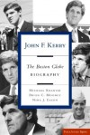 John F. Kerry: The Boston Globe Biography (Publicaffairs Reports) - Michael Kranish, Brian Mooney, Nina J. Easton