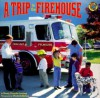 A Trip to the Firehouse - Wendy Cheyette Lewison, Elizabeth Hathon