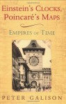 Einstein's Clocks, Poincare's Maps: Empires of Time - Peter Galison