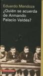 Quien Se Acuerda de Armando Palacio Valdes?: Escritores En Lengua Espanola: Veinticuatro Presentaciones y DOS Prologos - Eduardo Mendoza