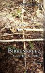 Birkenkreuz 6: Band 6 - Das Komplott - Stefan Jahnke