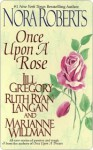 Once Upon a Rose - Nora Roberts