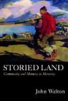 Storied Land: Community and Memory in Monterey - John H. Walton