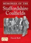 Memories of the Staffordshire Coalfields - David Bell