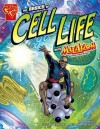 The Basics of Cell Life with Max Axiom, Super Scientist - Amber J. Keyser