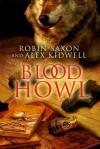 Blood Howl - Robin Saxon, Alex Kidwell