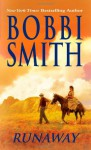 Runaway - Bobbi Smith