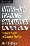 Intra-Day Trading Strategies: Proven Steps to Trading Profits (Wiley Trading) - Jeff Cooper
