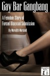 Gay Bar Gangbang: A Femdom Story of Forced Bisexual Submission - Meredith Marshall, N.T. Morley