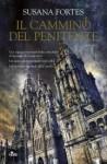 Il cammino del penitente - Susana Fortes, Patrizia Spinato