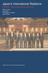 Japan's International Relations: Politics, Economics and Security (Sheffield Centre for Japanese Studies/Routledge Series) - Hugo Dobson, Julie Gilson, Glenn D. Hook, Christopher W. Hughes
