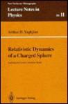 Relativistic Dynamics of a Charged Sphere: Updating the Lorentz-Abraham Model - Arthur Yaghjian, Robert L. Jaffe, Jürgen Ehlers, K. Hepp, H.A. Weidenmuller, H. Araki, U. Frisch, W. Beiglbock, Rudolph Kippenhahn, E. Brezin, Fritz Rohrlich
