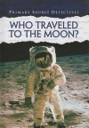 Who Traveled to the Moon? - Neil Morris
