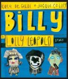 Billy: A Lolly Leopold Story - Kate De Goldi, Jacqui Colley